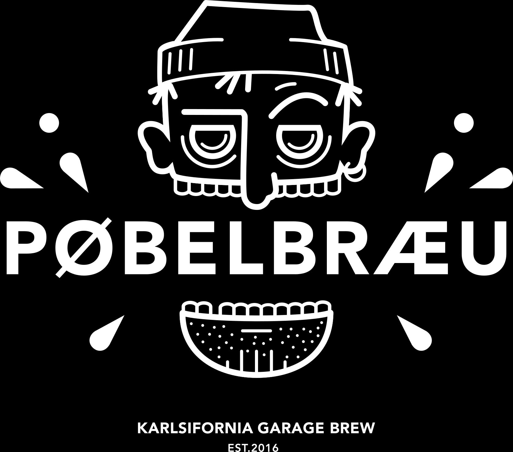 PØBELBRÆU | Karlsifornia Garage Brew